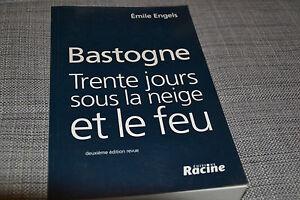 Bastogne Trente jours sous la neige et le feu Emile Engels / Deuxième édition