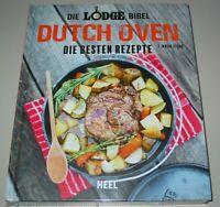 Fears: Die Lodge Bibel Dutch Oven - Die besten Rezepte Koch Buch Kochbuch NEU!