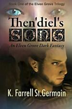 Then'diel's Song : An Elven Grove Dark Fantasy by K. Farrell St Germain...
