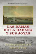 Las Damas de la Habana y Sus Joyas : Un Mito Persistente en la Historia de Cuba