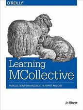 Learning MCollective : Parallel Server Management in Puppet and Chef by Jo...