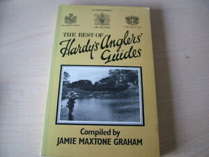 Vintage Hardy, The Best of Hardy Anglers Guides. 1982. Jamie Maxtone Graham.