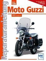Moto Guzzi V-2 ab 1974 Reparaturanleitung Reparatur-Handbuch Reparaturbuch Buch