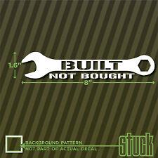 "Built Not Bought - 8"" x 1.6"" - vinyl decal sticker self made turbo motor drag"
