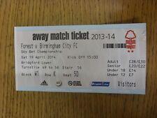 19/04/2014 Ticket: Nottingham Forest v Birmingham City  . Unless previously list