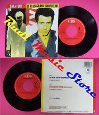 LP 45 7'' ALAIN CHAMFORT Le plus grand chapiteau Chasseur d'ivoire no cd mc dvd