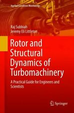 Rotor and Structural Dynamics of Turbomachinery: A Practical Guide for Engi...