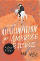The Assassination of Ambrose Bierce: A Love Story (Paperback or Softback)