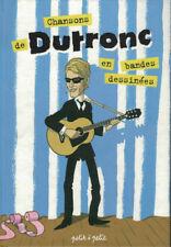 DUTRONC: CHANSONS DE DUTRONC EN BANDES DESSINÉES - EO 2004 - Comme Neuf -