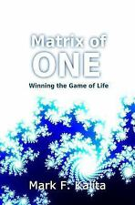 Matrix of ONE : Winning the Game of Life by Mark Kalita (2017, Paperback)