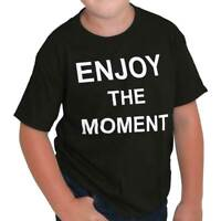 Enjoy The Moment Relax Chill Out Lifestyle Girls Youth T-Shirts Tees Tshirts