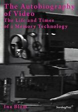 Ina Blom: The Autobiography of Video / The Life and Times of a Memory Technology