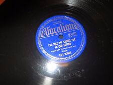 78RPM Vocalion 05310 Roy Rogers, Sold My Saddle 4 Guitar /Hope Im Not Dreamin V+