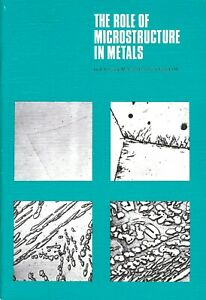 The Role of Microstructure in Metals – Paperback (Third Edition)