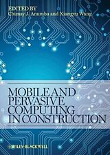 Mobile and Pervasive Computing in Construction, Anumba, Wang 9780470658017+=