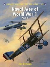 Aircraft of the Aces: Naval Aces of World War 1 Pt. 1 by Jon Guttman (2011, Pap…