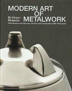 Modern Art of Metalwork BROHAN Museum Art Nouveau Deco Modernist Design Bauhaus