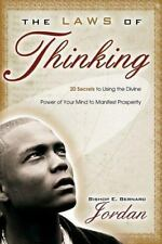 The Laws of Thinking : 20 Secrets to Using the Divine Power of Your Mind to...