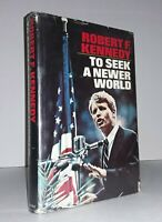 TO SEEK A NEWER WORLD Robert F Kennedy 1st Edition STATED First Printing 1967 DJ