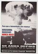 CPM HIROSHIMA NAGASAKI - NUNCA MAIS ! 50 ANOS