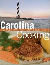Carolina Cooking : Recipes from the Region's Best Chefs by Will Kazary and...