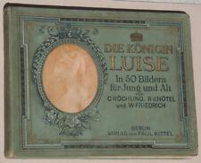 DIE KÖNIGIN LUISE in 50 Bildern 1896 Röchling Knötel Friedrich VERLAG P. KITTEL