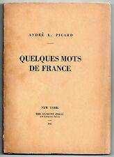 ANDRE L. PICARD QUELQUES MOTS DE FRANCE 1945 NEW YORK EO Limitée à 1000 ex