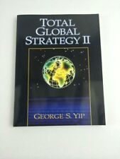 Total Global Strategy II George S. Yip Updated for the Internet and Service Era