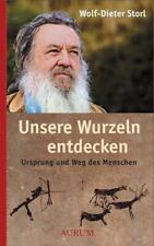 Unsere Wurzeln entdecken Wolf-Dieter Storl