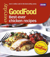 Good Food: Best Ever Chicken Recipes: Triple-tested Recipes by Jeni Wright...