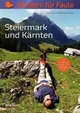 Wandern für Faule. Steiermark und Kärnten. 42 Touren von Christine Hlatky und Michael Hlatky (2014, Taschenbuch)