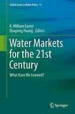 Global Issues in Water Policy: Water Markets for the 21st Century : What Have...