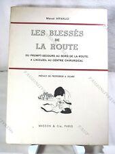 LES BLESSÉS DE LA ROUTE - MARCEL ARNAUD - MASSON & Cie - 1961 TBE*