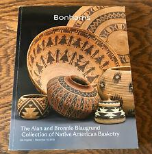 2018 Bonhams 2-in-1 catalog  - Blaugrund Native Basketry imp. ref & Native art!