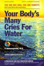 Your Body's Many Cries for Water : You Are Not Sick, You Are Thirsty: Don't Trea