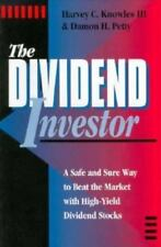 The Dividend Investor: A Safe and Sure Way to Beat the Market With High-Yield Di