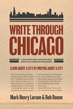 Write Through Chicago: Learn About a City by Writing About a City-ExLibrary