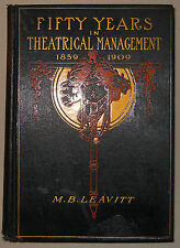 FIFTY YEARS IN THEATRICAL MANAGEMENT M. B. Leavitt Broadway Publishing Co. 1912