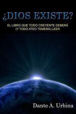 ¿Dios Existe? : El Libro Que Todo Creyente Deberá (y Todo Ateo Temerá) Leer...