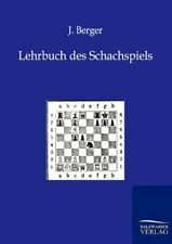 Lehrbuch des Schachspiels.by Berger, J.  New 9783943293043 Fast Free Shipping.*=
