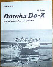 50 Jahre Dornier Do-X Karl Grieder Geschichte eines Riesenflugschiffs å *