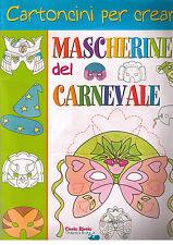 Cartoncini per creare Mascherine del carnevale -Ericart- Libro nuovo in offerta!