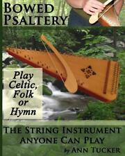 Bowed Psaltery: the String Instrument Anyone Can Play - Play Celtic, Folk or ...