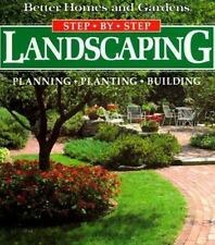 Landscaping: Planning, Planting, Building (Better Homes and Gardens(R): Step-by-