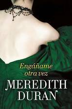 NEW Engáñame otra vez (Spanish Edition) by Meredith Duran