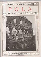 le cento citta d italia - fascicolo 71 - pola le citta' costiere dell istria