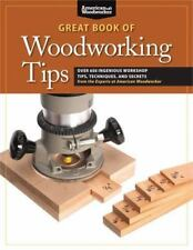 Great Book of Woodworking Tips: Over 650 Ingenious Workshop Tips, Techniques