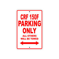 HONDA CRF 150F Parking Only Towed Motorcycle Bike Chopper Aluminum Sign