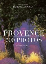 Provence: 500 Photos by Sioen, Gerard