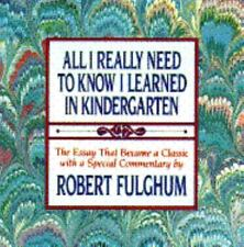 All I Really Need To Know I Learned In Kindergarten - Uncommon Thoughts On